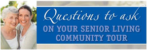 Questions to Ask on Your Senior Living Community Tour