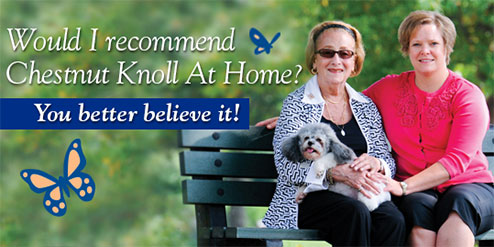 Testimonials about Chestnut Knoll at Home - Gilbertsville