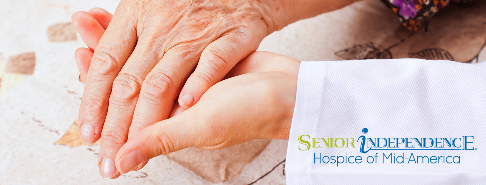 Hospice Care: Quality of life through comfort, dignity, and understanding.